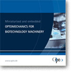 Optomechanics for Biotechnology Machinery
